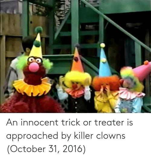 innocent: An innocent trick or treater is approached by killer clowns (October 31, 2016)