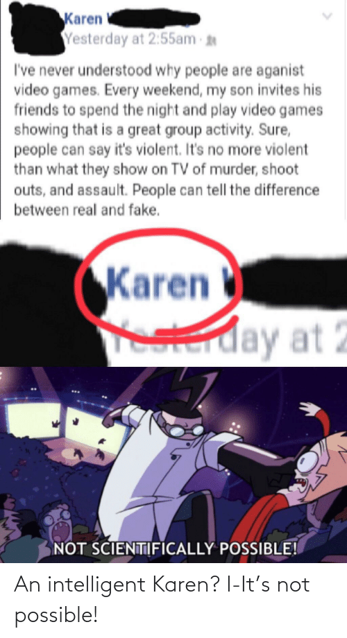 Not Possible: An intelligent Karen? I-It's not possible!