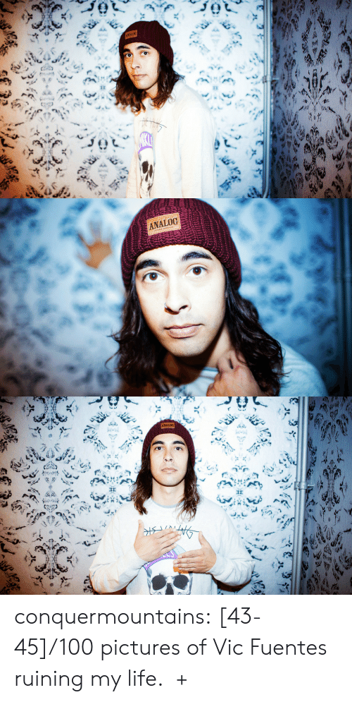 Life, Tumblr, and Work: ANALOG  ह   ANALOG   ANALOG conquermountains:  [43-45]/100 pictures of Vic Fuentes ruining my life.  +