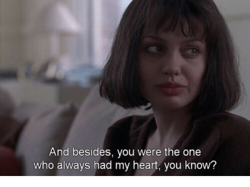 Heart You: And besides, you were the one  who always had my heart, you know?