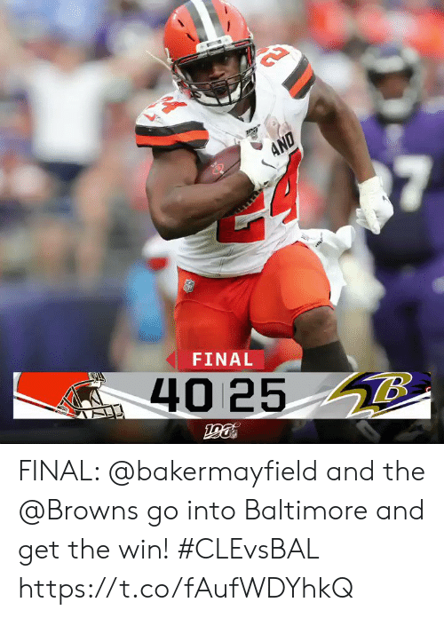 Memes, Baltimore, and Browns: AND  FINAL  40 25 8 FINAL: @bakermayfield and the @Browns go into Baltimore and get the win!  #CLEvsBAL https://t.co/fAufWDYhkQ