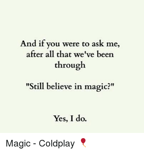 25 Best Memes About Magic Coldplay Magic Coldplay Memes