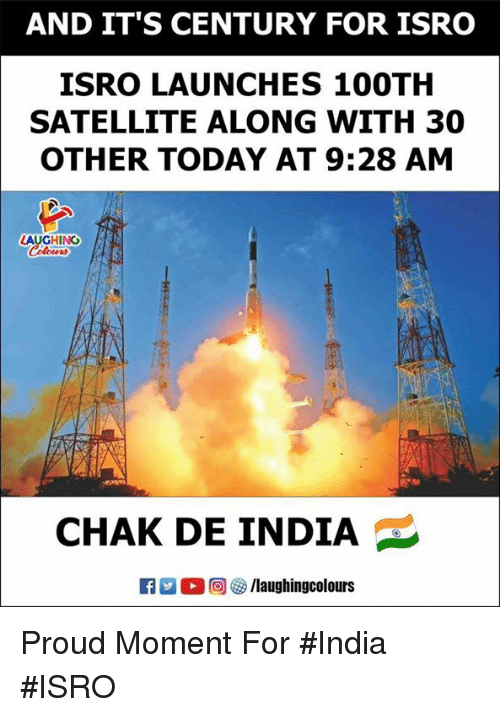 Chak De India: AND IT'S CENTURY FOR ISRO  ISRO LAUNCHES 100TH  SATELLITE ALONG WITH 30  OTHER TODAY AT 9:28 AM  LAUGHING  CHAK DE INDIA  2 0回  /laughingcolours Proud Moment For #India #ISRO