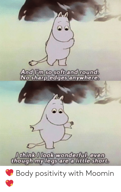 Sharp, Moomin, and Lim: And lim so soft and round.  No sharp edges anywhere.  Ochink 0 look wonderful, even  though my legs are a little short 💖 Body positivity with Moomin 💖