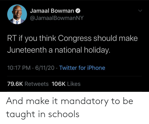 Make It: And make it mandatory to be taught in schools