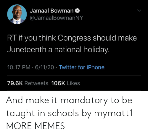 make: And make it mandatory to be taught in schools by mymatt1 MORE MEMES