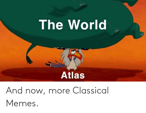 Classical: And now, more Classical Memes.