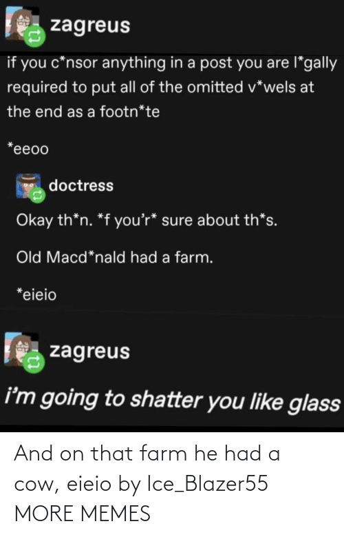 ice: And on that farm he had a cow, eieio by Ice_Blazer55 MORE MEMES