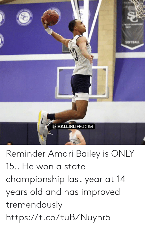Championship: and  SOFTRALL  BALLISLIFE.COM Reminder Amari Bailey is ONLY 15.. He won a state championship last year at 14 years old and has improved tremendously https://t.co/tuBZNuyhr5