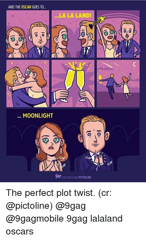 Lalaland: AND THE OSCAR GOES TO...  MOONLIGHT  LA LA LAND!  TWITTERCOM/PICTOLINE  0,0 The perfect plot twist. (cr: @pictoline) @9gag @9gagmobile 9gag lalaland oscars
