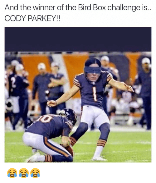 Funny, Box, and Challenge: And the winner of the Bird Box challenge is.  CODY PARKEY!! 😂😂😂