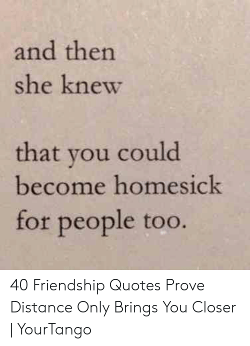 And Then She Knew That You Could Become Homesick for People ...