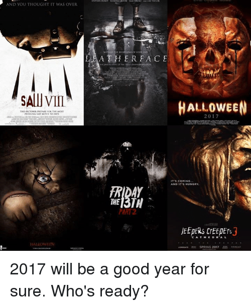 jeepers creepers: AND YOU THOUGHT IT WAS OVER  VIII.  Thus OCTOBER TRIPARE FOR THE MosT  HALLOWEEN  WITNISSTI  A THER FACE  HALLOWEEN  IT'S COMING.  AND IT'S HUNGRY.  THE  PART 2  JEEPERS CrEEpErs  CA THE DR AL  SPRING 2017 2017 will be a good year for sure. Who's ready?