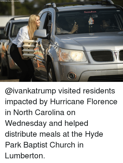 Church, Memes, and Hurricane: Andrew Craft/The Fayetteville Observer via AP  Send uo @ivankatrump visited residents impacted by Hurricane Florence in North Carolina on Wednesday and helped distribute meals at the Hyde Park Baptist Church in Lumberton.