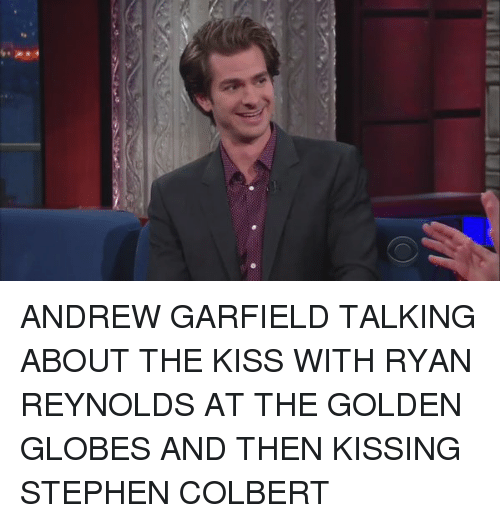 Golden Globes: ANDREW GARFIELD TALKING ABOUT THE KISS WITH RYAN REYNOLDS AT THE GOLDEN GLOBES AND THEN KISSING STEPHEN COLBERT