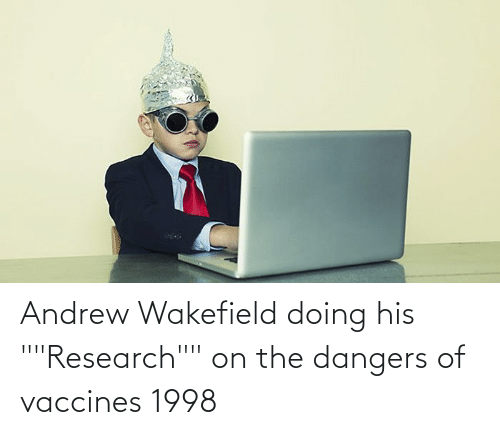"""andrew: Andrew Wakefield doing his """"""""Research"""""""" on the dangers of vaccines 1998"""