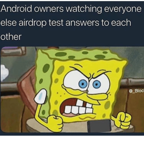 Android, Test, and Answers: Android owners watching everyone  else airdrop test answers to each  other  @_Bloc