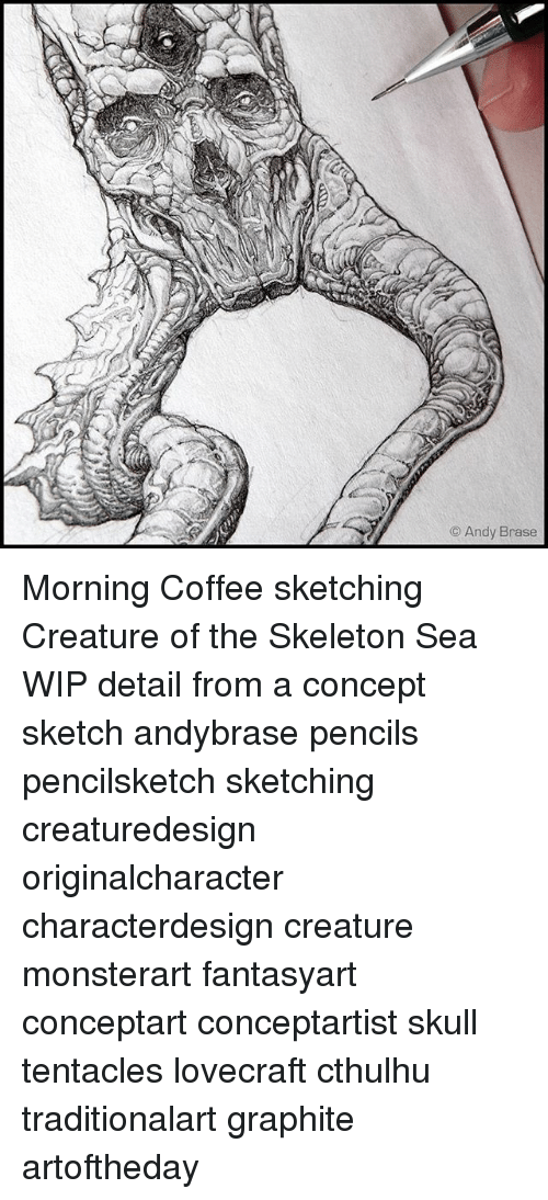 lovecraft: Andy Brase Morning Coffee sketching Creature of the Skeleton Sea WIP detail from a concept sketch andybrase pencils pencilsketch sketching creaturedesign originalcharacter characterdesign creature monsterart fantasyart conceptart conceptartist skull tentacles lovecraft cthulhu traditionalart graphite artoftheday