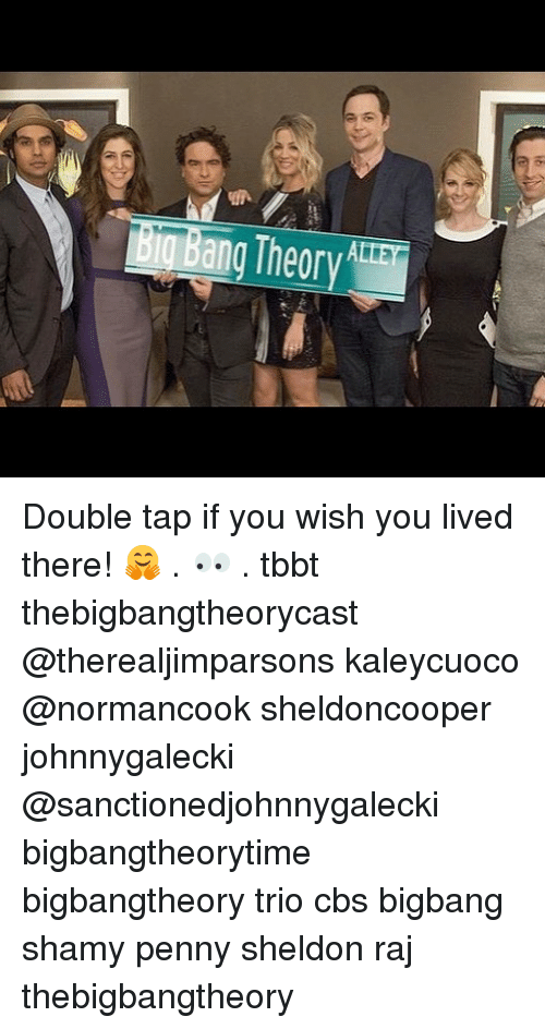Memes, Cbs, and 🤖: ang Theorv ATR Double tap if you wish you lived there! 🤗 . 👀 . tbbt thebigbangtheorycast @therealjimparsons kaleycuoco @normancook sheldoncooper johnnygalecki @sanctionedjohnnygalecki bigbangtheorytime bigbangtheory trio cbs bigbang shamy penny sheldon raj thebigbangtheory