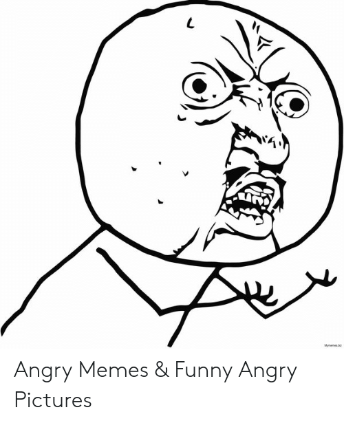 25 Best Memes About Funny Angry Face Funny Angry Face Memes