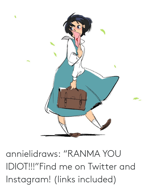 "you idiot: annielidraws:  ""RANMA YOU IDIOT!!!""Find me on Twitter and Instagram! (links included)"