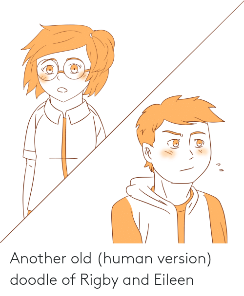 rigby: Another old (human version) doodle of Rigby and Eileen