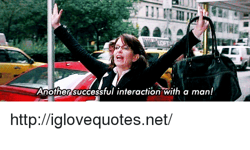 Http, Another, and Net: Another successful interaction with a man! http://iglovequotes.net/