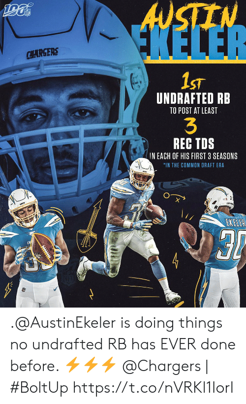 Memes, Chargers, and Common: ANSTEN  FKELER  CHARGERS  1ST  UNDRAFTED RB  TO POST AT LEAST  3  REC TDS  IN EACH OF HIS FIRST 3 SEASONS  *IN THE COMMON DRAFT ERA  LOSR  EKELER .@AustinEkeler is doing things no undrafted RB has EVER done before. ⚡⚡⚡  @Chargers   #BoltUp https://t.co/nVRKl1IorI