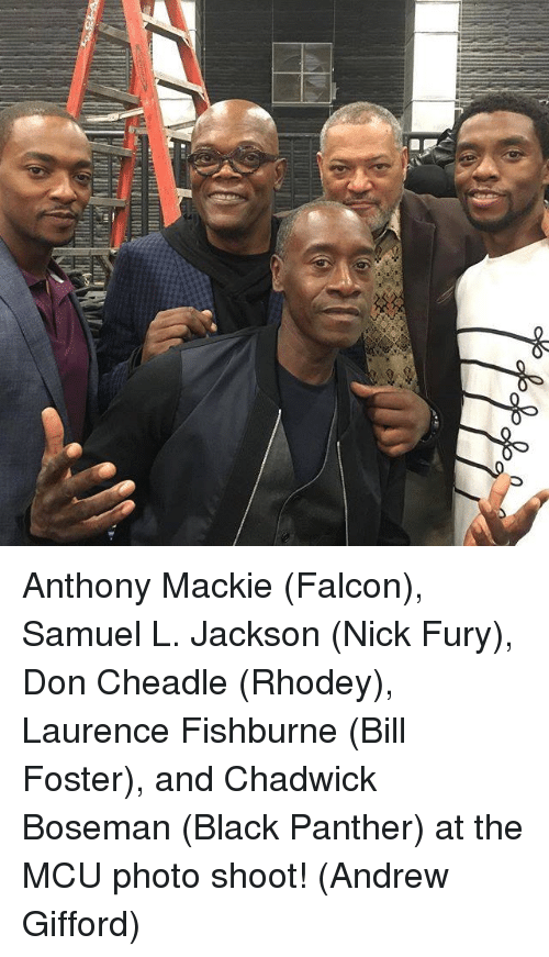 bill foster: Anthony Mackie (Falcon), Samuel L. Jackson (Nick Fury), Don Cheadle (Rhodey), Laurence Fishburne (Bill Foster), and Chadwick Boseman (Black Panther) at the MCU photo shoot!  (Andrew Gifford)