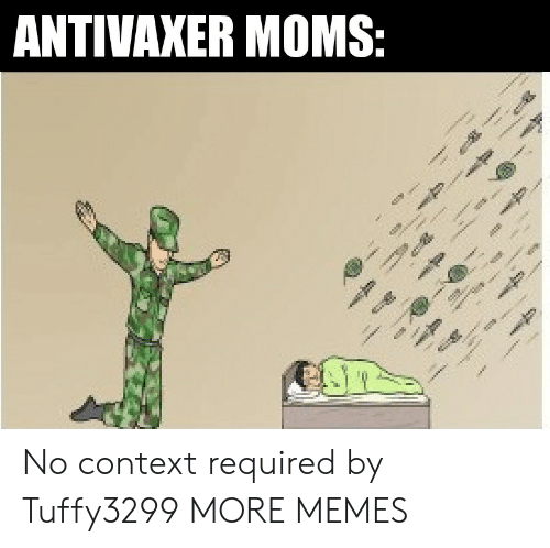 eww: ANTIVAXER MOMS:  e  eww..eo  *  ee No context required by Tuffy3299 MORE MEMES
