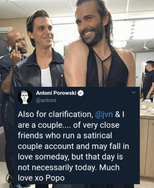 Fall, Friends, and Love: Antoni Porowski  @antoni  Also for clarification, @jvn & I  are a couple.... of very close  friends who run a satirical  couple account and may fall in  love someday, but that day is  not necessarily today. Much  love xo Popo  4-11-1