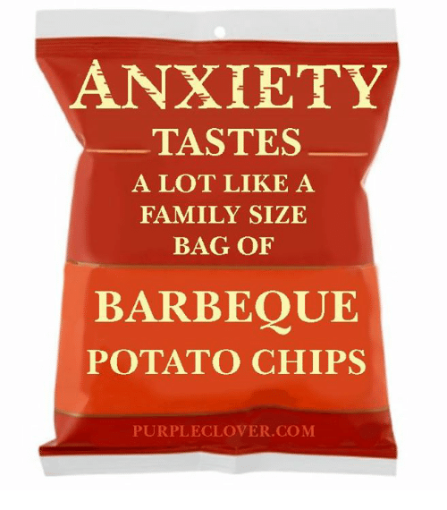 Taste A: ANXIETY  TASTES  A LOT LIKE A  FAMILY SIZE  BAG OF  BARBEQUE  POTATO CHIPS  PURPLE CLOVER COM
