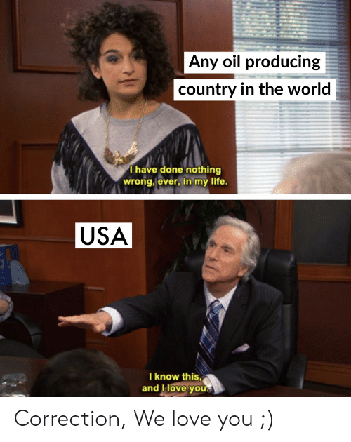 Any Oil Producing Ountry in the World T Have Done Nothing Wrong Ever
