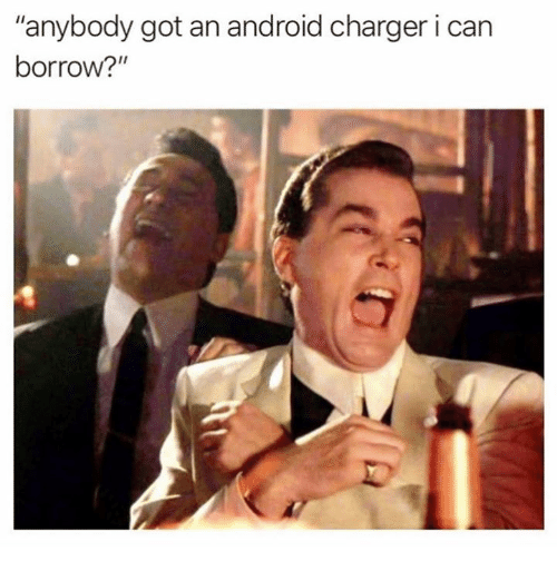 """Android, Borrow, and Got: """"anybody got an android charger i can  borrow?"""""""