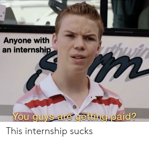Anyone With an Internship You Guys Are Getting Paid? 2 This