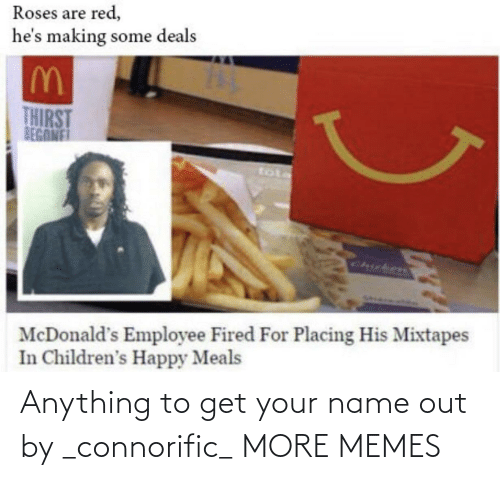 Get Your: Anything to get your name out by _connorific_ MORE MEMES