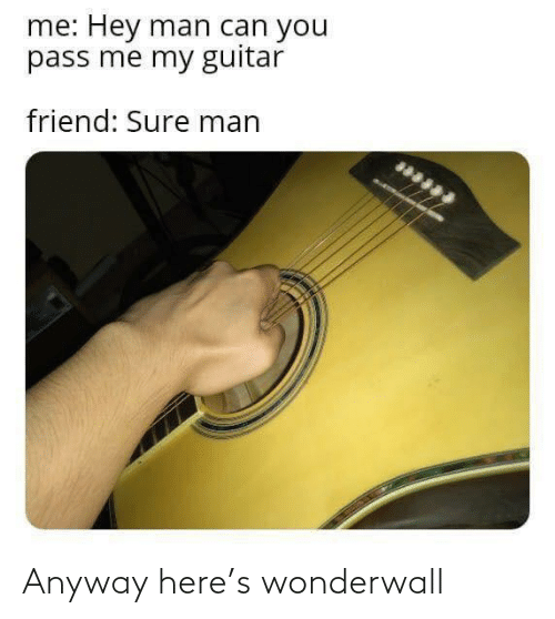 anyway: Anyway here's wonderwall