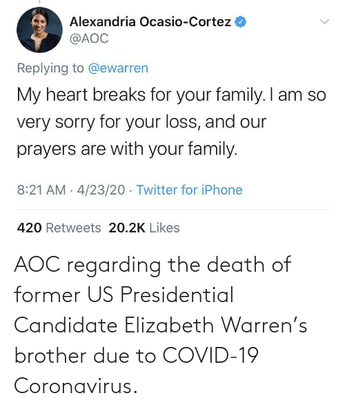 Elizabeth Warren: AOC regarding the death of former US Presidential Candidate Elizabeth Warren's brother due to COVID-19 Coronavirus.