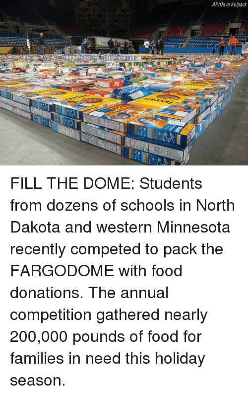 Bailey Jay, Food, and Memes: AP/Dave Kolpack  reat FILL THE DOME: Students from dozens of schools in North Dakota and western Minnesota recently competed to pack the FARGODOME with food donations. The annual competition gathered nearly 200,000 pounds of food for families in need this holiday season.