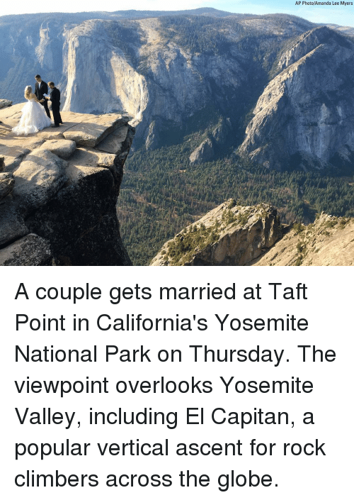 Memes, 🤖, and Yosemite: AP Photo/Amanda Lee Myers A couple gets married at Taft Point in California's Yosemite National Park on Thursday. The viewpoint overlooks Yosemite Valley, including El Capitan, a popular vertical ascent for rock climbers across the globe.