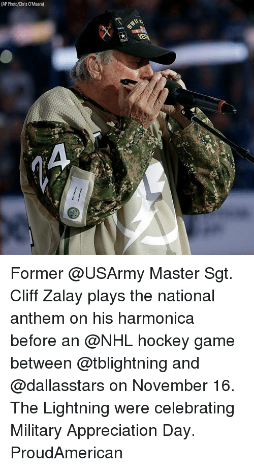 harmonica: (AP Photo/Chris 0'Meara) Former @USArmy Master Sgt. Cliff Zalay plays the national anthem on his harmonica before an @NHL hockey game between @tblightning and @dallasstars on November 16. The Lightning were celebrating Military Appreciation Day. ProudAmerican