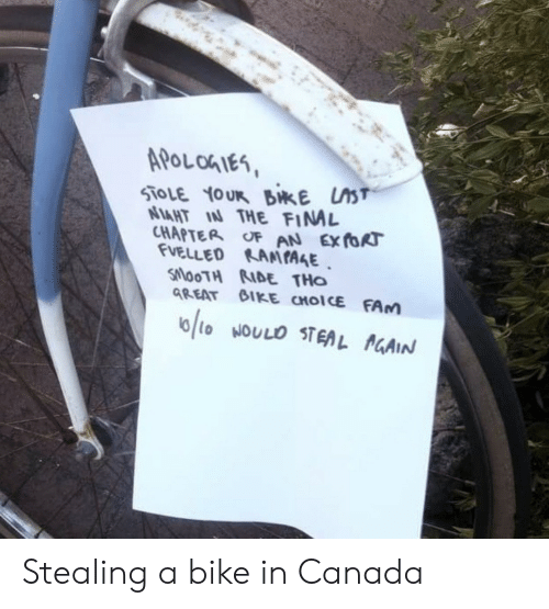 Fam, Canada, and Bike: APoLohIes  AHT IAN THE FIN  CHAPTER oF AN Ex foR  VELLED KAMIAAE  SlooTH RIDE THo  GREAT GIKE CHOICE FAm Stealing a bike in Canada