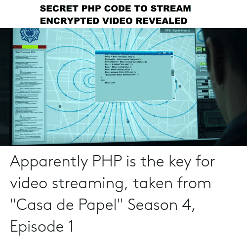 "episode 1: Apparently PHP is the key for video streaming, taken from ""Casa de Papel"" Season 4, Episode 1"