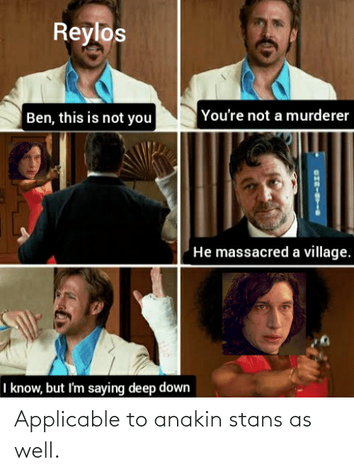 Stans: Applicable to anakin stans as well.