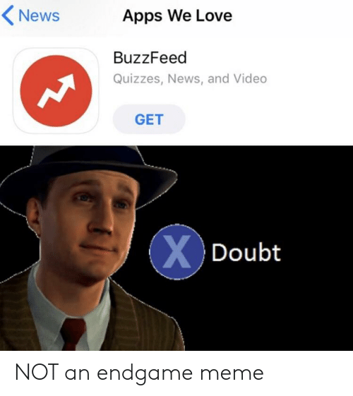 Apps We Love News BuzzFeed Quizzes News and Video GET Doubt