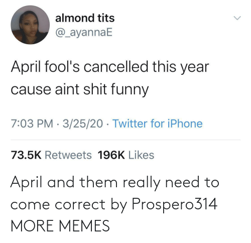 April: April and them really need to come correct by Prospero314 MORE MEMES