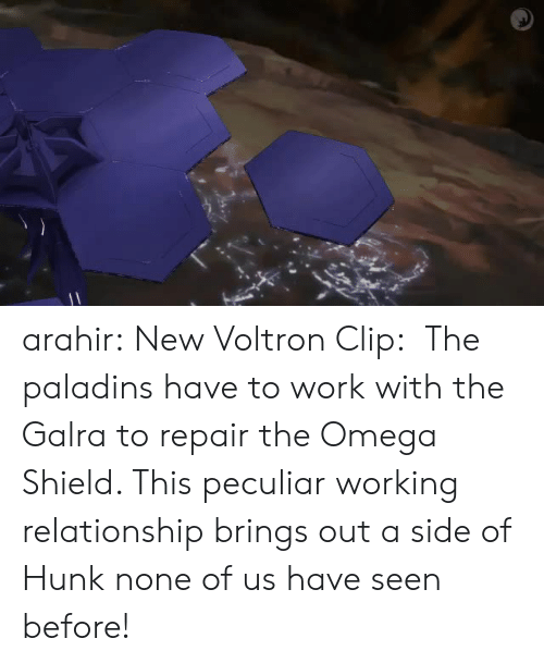 Omega: arahir:  New Voltron Clip:  The paladins have to work with the Galra to repair the Omega Shield. This peculiar working relationship brings out a side of Hunk none of us have seen before!