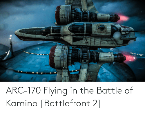 kamino: ARC-170 Flying in the Battle of Kamino [Battlefront 2]