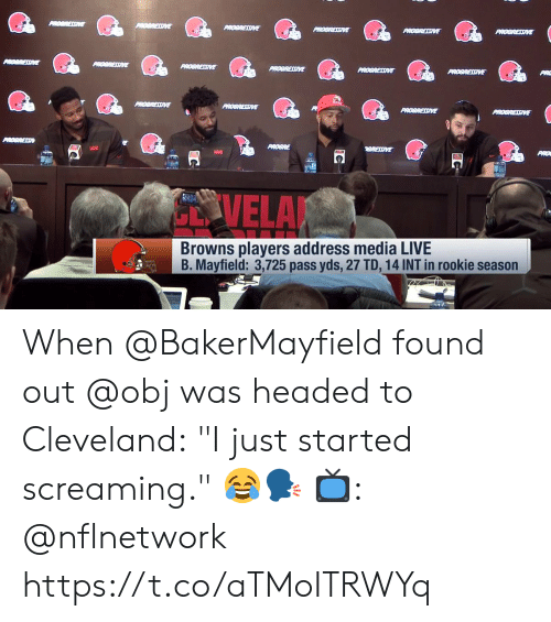 """Memes, Browns, and Cleveland: ARC  PiO  VELA  Browns players address media LIVE  B. Mayfield: 3,725 pass yds, 27 TD, 14 INT in rookie season When @BakerMayfield found out @obj was headed to Cleveland:  """"I just started screaming."""" 😂🗣  📺: @nflnetwork https://t.co/aTMoITRWYq"""