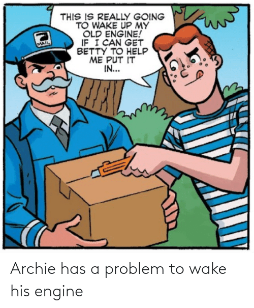 wake: Archie has a problem to wake his engine
